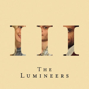 The Lumineers - III - New 2019 Record 2 LP Indie Exclusive 180 gram Silver Vinyl - Indie Folk