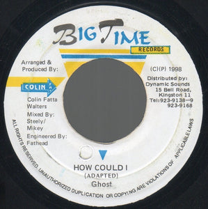 Ghost  ‎– How Could I - VG 45rpm 1998 Jamaica Big Time Records - Reggae / Dancehall