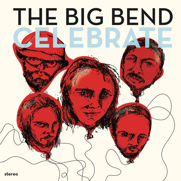 Chet Vincent and the Big Bend - Celebrate - New Vinyl 2016 USA Limited Edition With Download - Psych Rock / Hard Rock