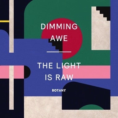 Botany - Dimming Awe, The Light Is Raw - New Vinyl Record 2017 Western Vinyl Limited Edition Pink Vinyl + Download - Psychedelic / Neo-Psychedelia / Beat Music