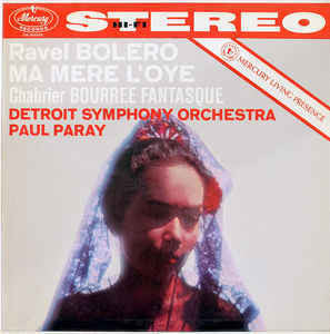Ravel/Chabrier - Paul Paray & The Detroit Symphony Orchestra - Bolero / Ma Mere L'Oye / Bourree Fantasque - VG+ 1958 Stereo (Mercury Living Presence) USA - Classical