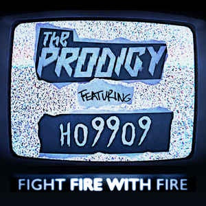 "The Prodigy ft. The Ho99o9 - Fight Fire with Fire / Champions of London - New 2x7"" Single Vinyl Indie Exclusive 2019 - Electronic"