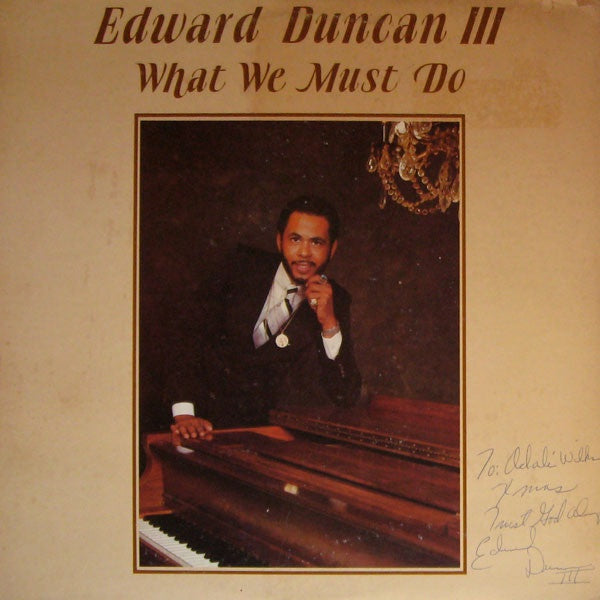 Edward Duncan III ‎– What We Must Do - VG+ Lp Record 1981 USA Original Vinyl - Soul / Gospel
