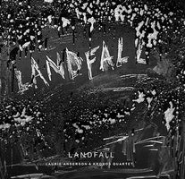 Laurie Anderson, Kronos Quartet ‎– Landfall - New Vinyl 2018 Nonesuch 2 Lp Pressing with Gatefold Jacket and Download - Electronic / Avant Garde