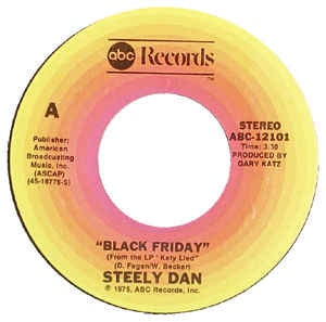 "Steely Dan- Black Friday / Throw Back The Little Ones- VG+ 7"" Single 45RPM- 1975 ABC Records USA- Rock"