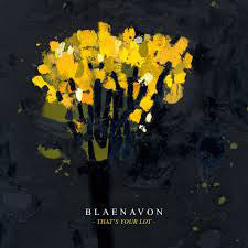 Blaenavon ‎– That's Your Lot - New Vinyl Record 2017 Transgressive (UK) Limited Edition Gatefold 2-LP on Blue Vinyl + Download - Indie Rock