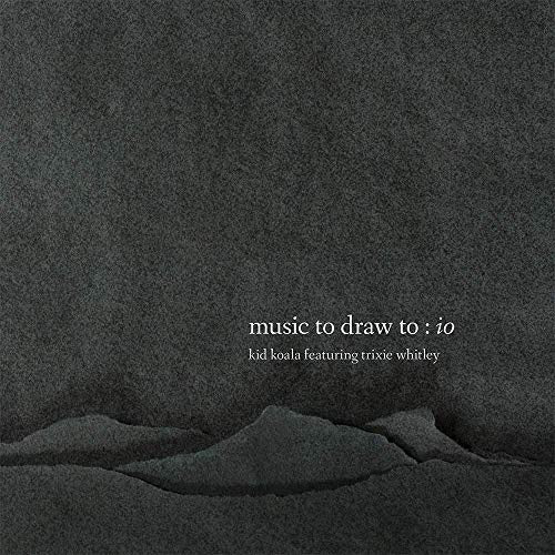 Kid Koala & Trixie Whitley - Music To Draw To: IO - New Vinyl 2 Lp 2019 Arts & Crafts - Electronic / Ambient