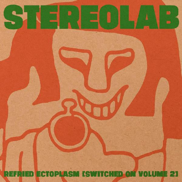 Stereolab - Refried Ectoplasm (Switched On Volume 2) - New Vinyl 2018 Duophonic Limited Edition Remaster on Clear Vinyl with Download - Electronic / Avant Garde Rock