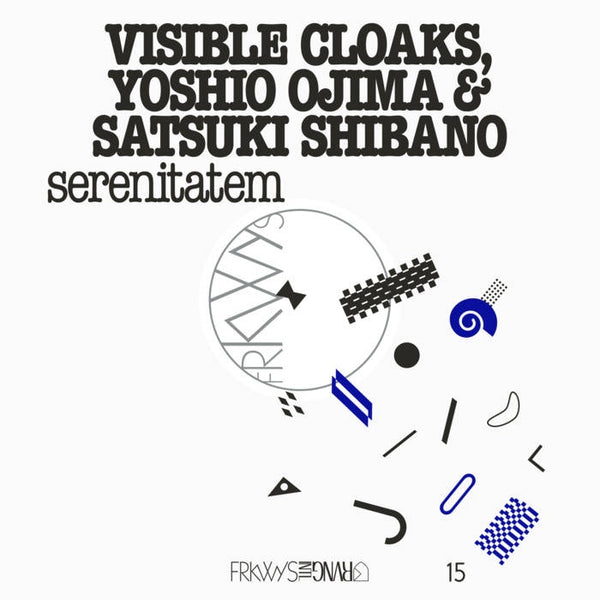 Visible Cloaks, Yoshio Ojima & Satsuki Shibano - FRKWYS Vol. 15: Serenitatem - New Lp 2019 RVNG Intl Pressing with Download - Electronic / Avant Garde / Ambient