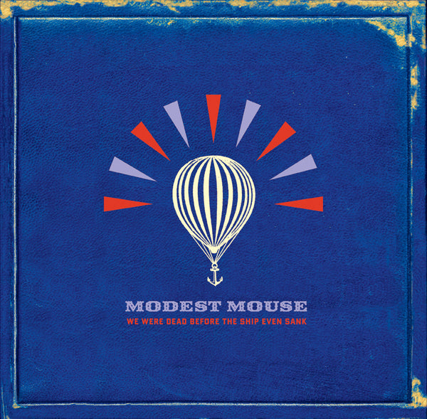 Modest Mouse - We Were Dead Before the Ship Even Sank - New Vinyl Record 2007 Epic Gatefold 2-LP 180gram Pressing - Indie Rock / Alt-Rock / Post-Punk