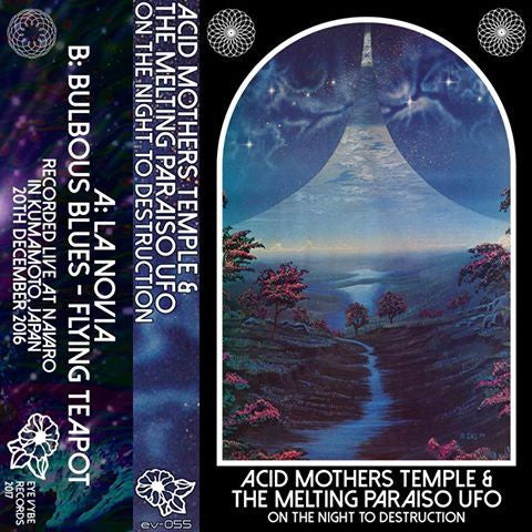Acid Mothers Temple & The Melting Paraiso UFO  ‎–  On The Night Of Destruction - New Cassette 2017 Eye Vybe -  Psychedelic Rock