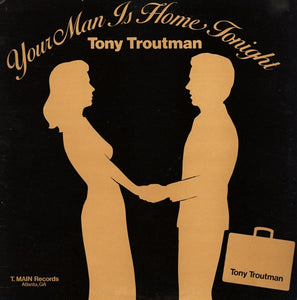 Tony Troutman ‎– Your Man Is Home Tonight - VG+ Lp Record 1982 USA Original Vinyl - Funk / Soul