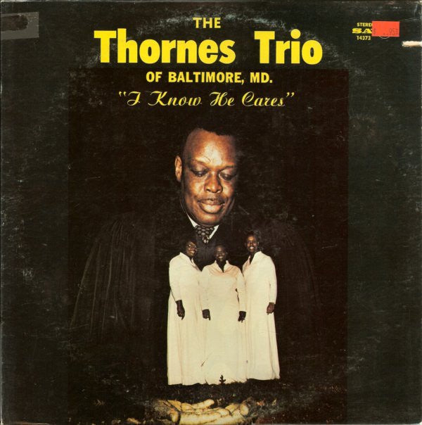 The Thornes Trio ‎– I Know He Cares - VG+ Lp Record 1975 USA Original Vinyl - Soul / Gospel