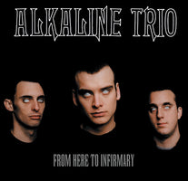 Alkaline Trio ‎– From Here to Infirmary - New Vinyl Lp 2018 Vagrant Limited Edition Reissue on Split-Color Vinyl - Pop-Punk