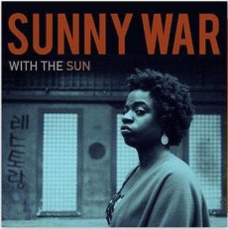 Sunny War - With The Sun - New Vinyl Lp 2018 ORG Music 'Indie Exclusive' on Red Vinyl (Limited to 200!) - Blues Rock