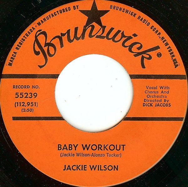"Jackie Wilson- Baby Workout / I'm Going Crazy (Gotta Get You Off My Mind)- VG+ 7"" Single 45RPM- 1963 Brunswick USA- Funk/Soul/R&B"
