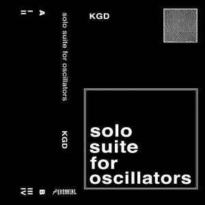 K.G.D. (Kevin G. Doria) - Solo Suite for Oscillators - New Cassette 2016 Perennial Death White Tape - Electronic