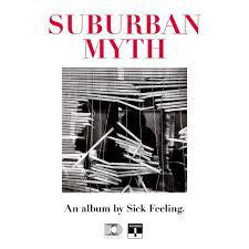 Sick Feeling ‎– Suburban Myth - New Vinyl 2015 USA Limited Edition (Random Color vinyl) - Hardcore / Punk / Rock