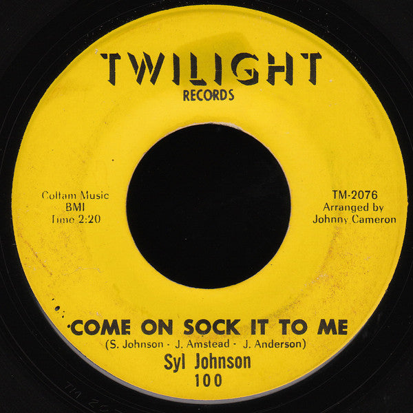 "Syl Johnson - Come On Sock It To Me / Try Me VG- - 7"" Single 45RPM 1967 Twilight USA - Funk/Soul"