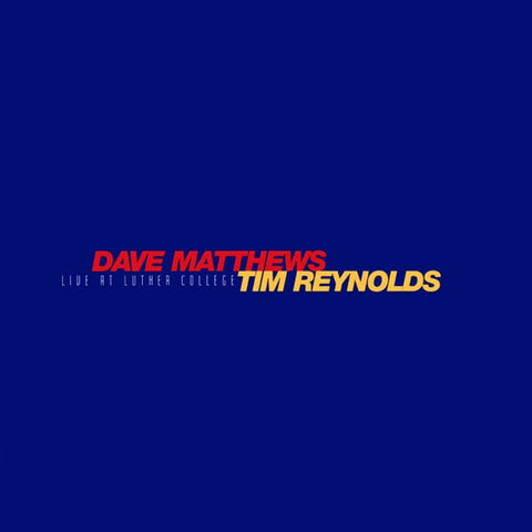 Dave Matthews & Tim Reynolds ‎– Live At Luther College (2/6/1996) - New 4 Lp Record 2018 USA Vinyl & Download  Alternative Rock / Acoustic