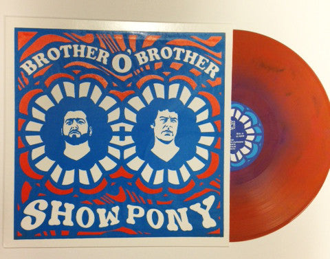 Brother O' Brother - Show Pony - New Vinyl Record 2015 Fonoflo Limited Edition 'Random Color Screen Print' Pressing, Orange Variant. Hand Numbered to 28 copies! - Chicago IL Blues Rock / Garage Rock