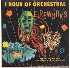 Andre Reger & The Paris Pop Orchestra ‎– 1 Hour Of Orchestral Fireworks - New Vinyl (Vintage 1963) USA - Classical