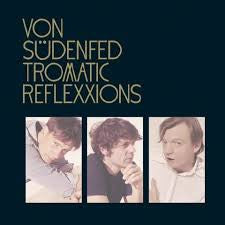 Von Sudenfed - Tromatic Reflexxions - New Vinyl Record 2007 Domino 180g LP + Download - Electronic / Dance-Punk / Post-Punk (FFO: LCD Soundsystem)