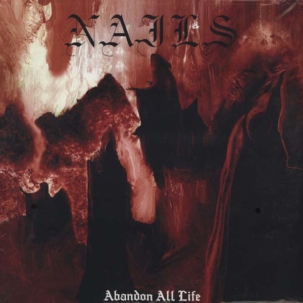 Nails - Abandon All Life - New Vinyl 2013 Southern Lord Gatefold Pressing - Hardcore / Powerviolence