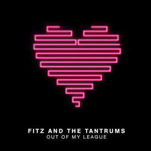 "Fitz and the Tantrums - Out of My League - New Vinyl Record 2013 Records Store Day Limited Edition Clear Vinyl 10"" - Indie Pop"