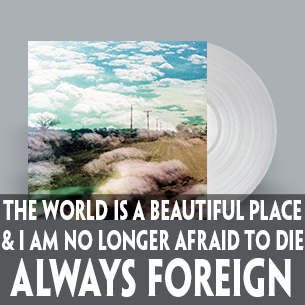 I Am No Longer Afraif to Die Always Foreign Clear Vinyl