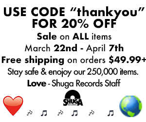 Shugarecords.com is still active. Use code thankyou to get 20% off all items. Free shipping on orders $49.99. Stay safe & enojoy our 250,000 items. Love - Shuga Records Staff