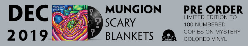 Shuga Records pre order for our December 2019 Reissue of Mungion's Scary Blankets. Limited Edition of 100 records signed and on random color vinyl.