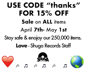 Shugarecords.com is still active. Use code thanks to get 15% off all items. Stay safe & enojoy our 250,000 items. Love - Shuga Records Staff