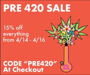 Pre 4/20 Sale. 15% Off from 4/14-4/16 Using Code PRE420