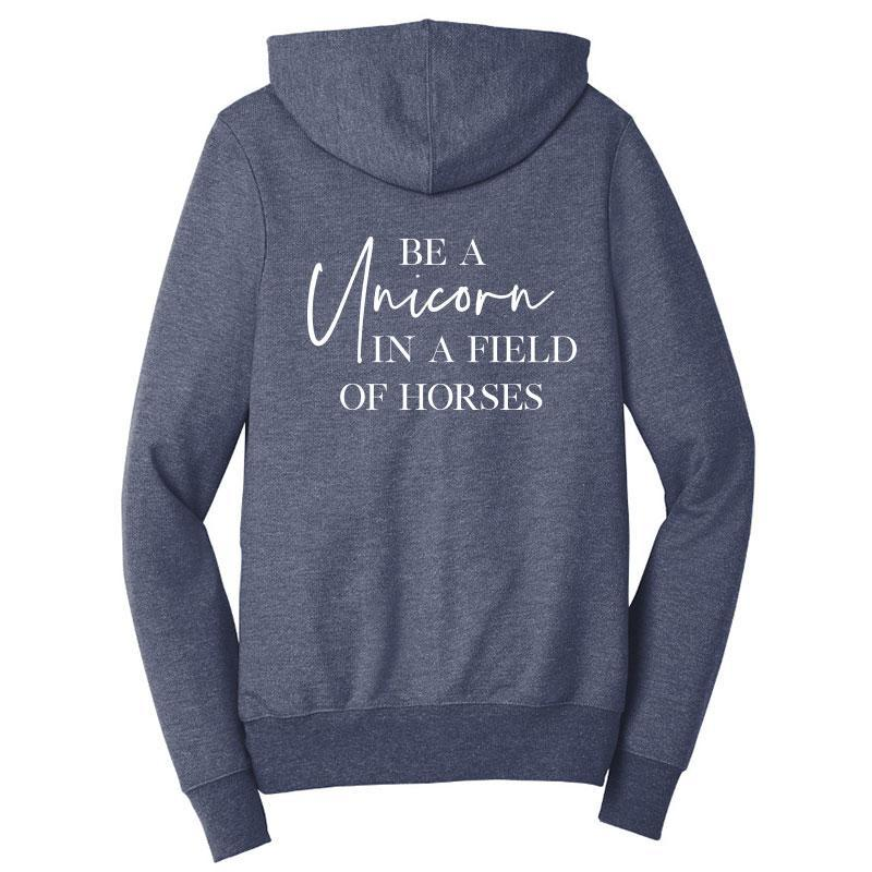 Be A Unicorn In A Field Of Horses Zip-Up