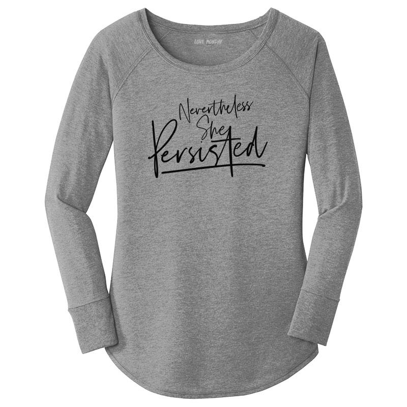 Nevertheless She Persisted Long Sleeve