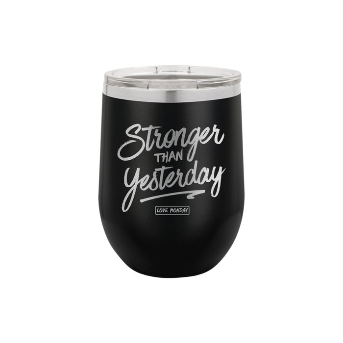 Stronger Than Yesterday Stemless Wine Cup 12oz