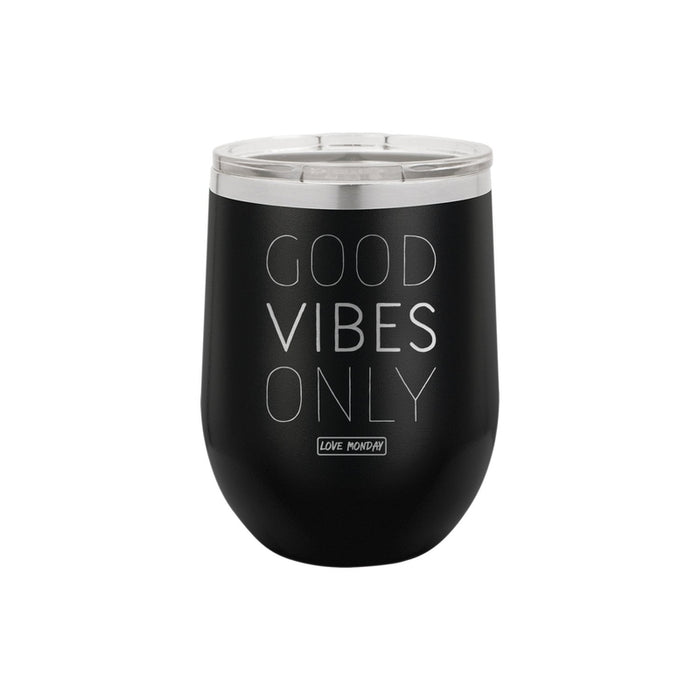 Good Vibes Only Stemless Wine Cup 12oz