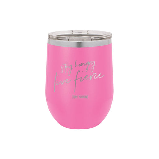 Stay Hungry Live Fierce Stemless Wine Cup 12oz