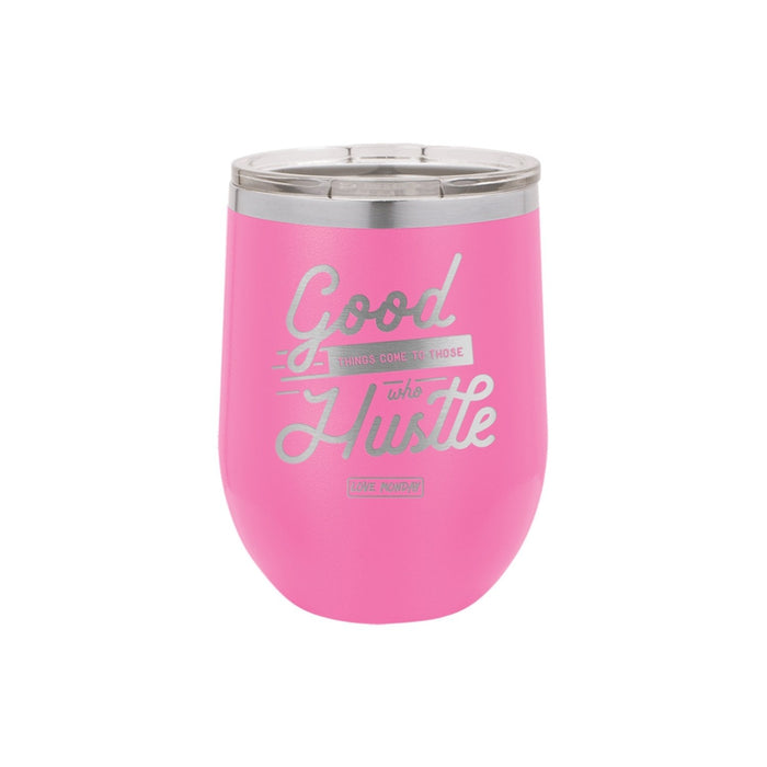 Good Things Come To Those Who Hustle Stemless Wine Cup 12oz
