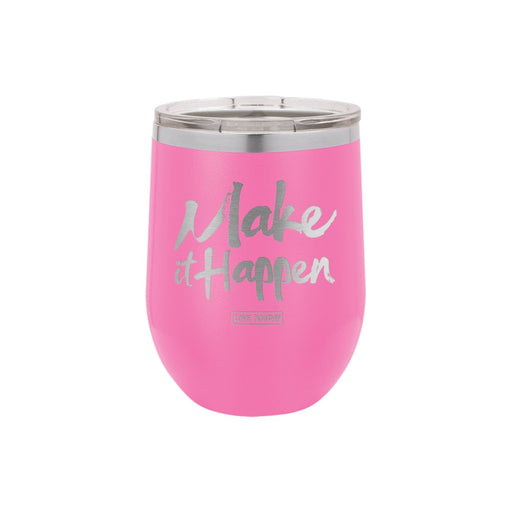 Make It Happen Stemless Wine Cup 12oz