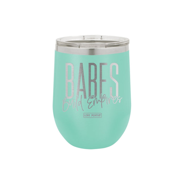 Babes Build Empires Stemless Wine Cup 12oz