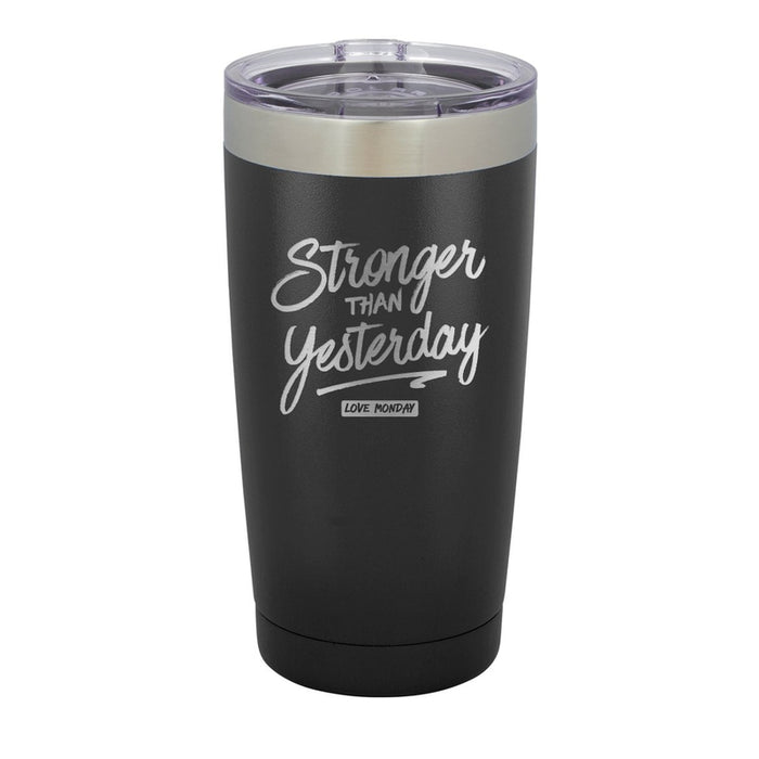 Stronger Than Yesterday Tumbler 20oz
