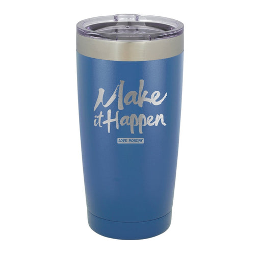 Make It Happen Tumbler 20oz