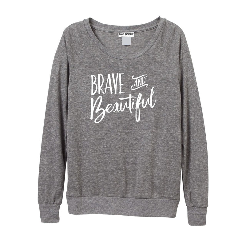 Brave & Beautiful Long Sleeve -  Discontinued Style