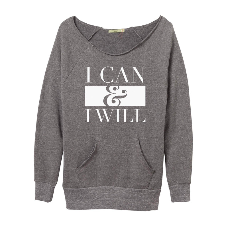 I Can & I Will Sweatshirt