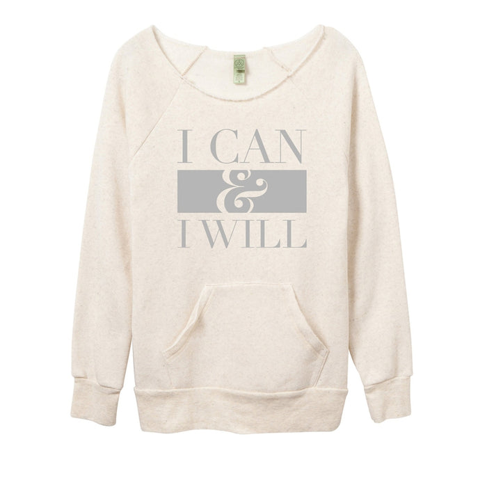 I Can & I Will Sweatshirt - Love Monday Apparel