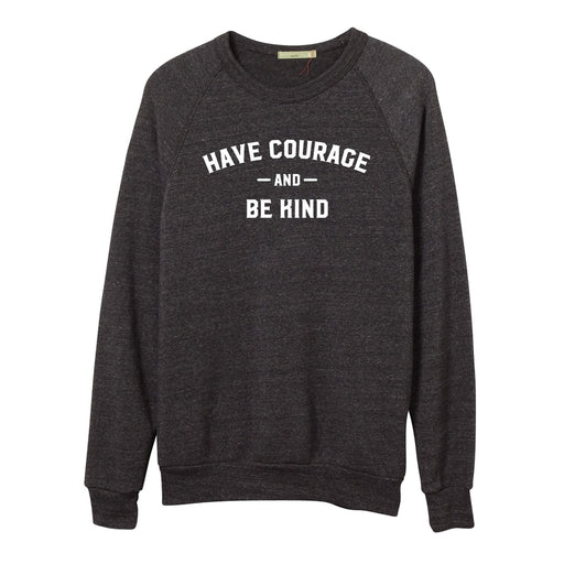 Have Courage Crewneck Sweatshirt