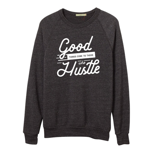 Hustle Unisex Sweatshirt - Love Monday Apparel