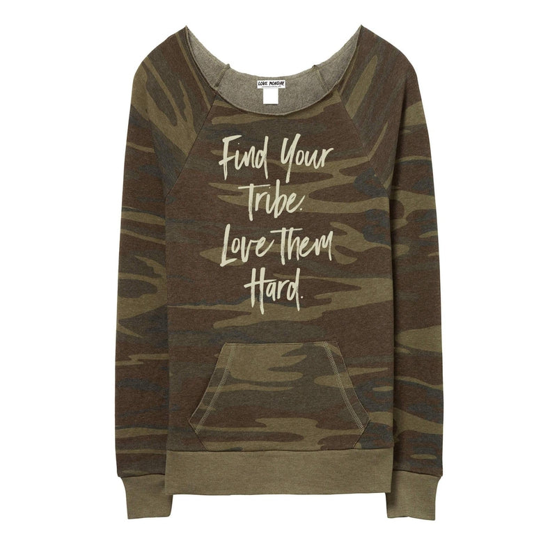 Find Your Tribe Love Them Hard Sweatshirt
